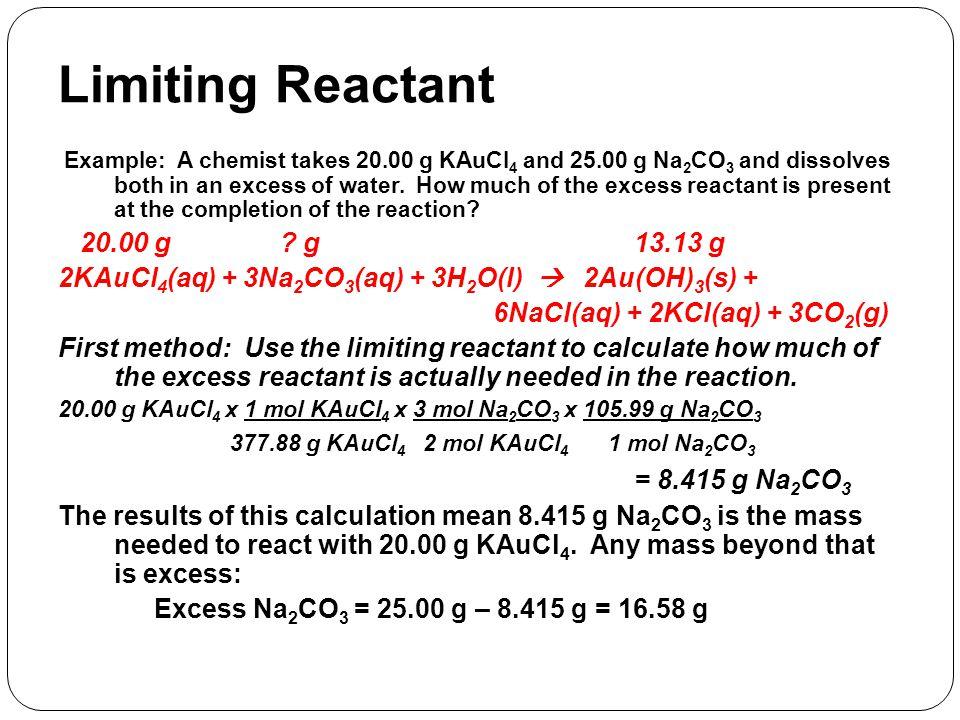 Limiting Reactant = 8.415 g Na2CO3 20.00 g g 13.13 g