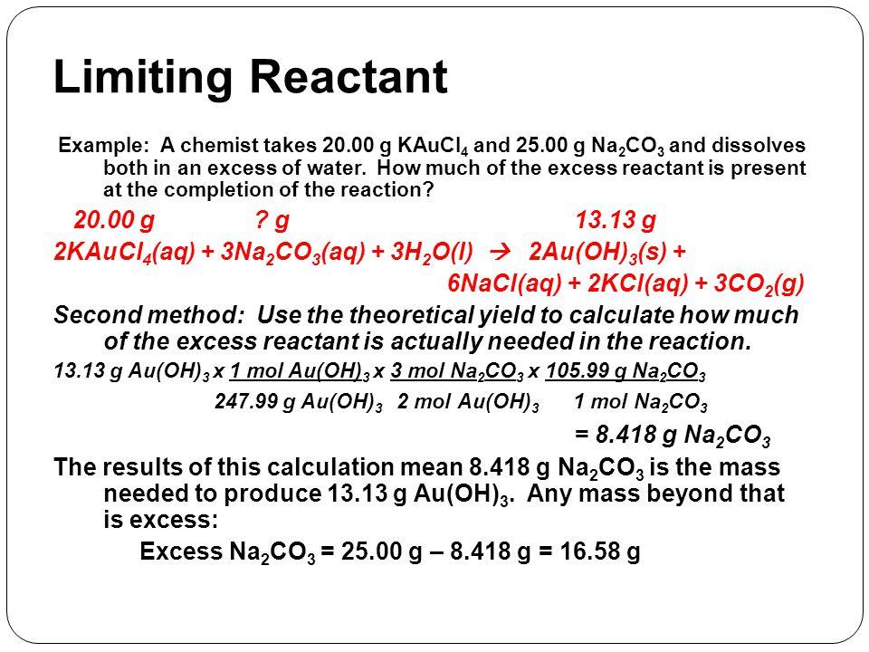 Limiting Reactant = 8.418 g Na2CO3 20.00 g g 13.13 g