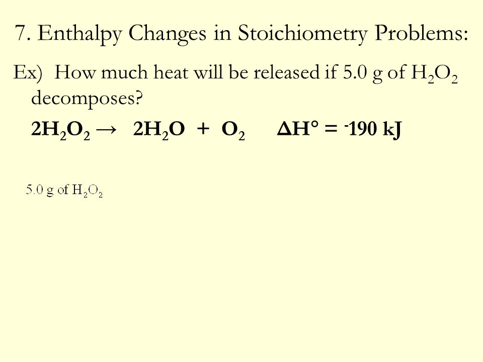 7. Enthalpy Changes in Stoichiometry Problems: