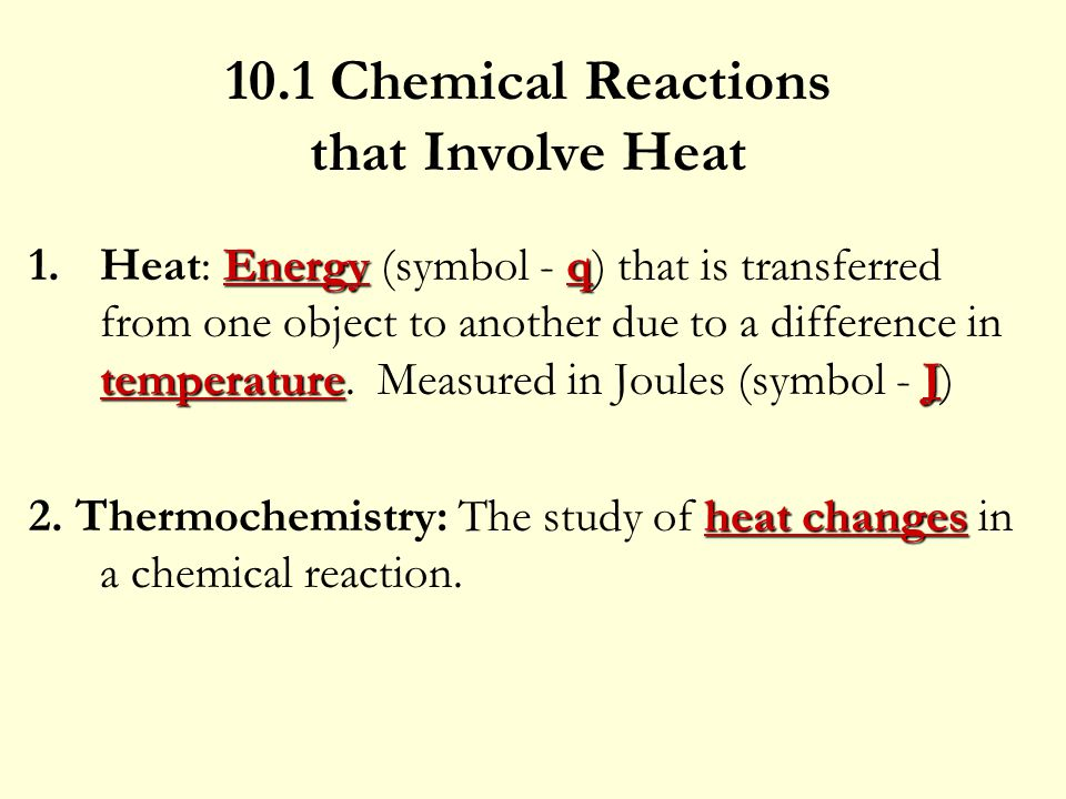 10.1 Chemical Reactions that Involve Heat