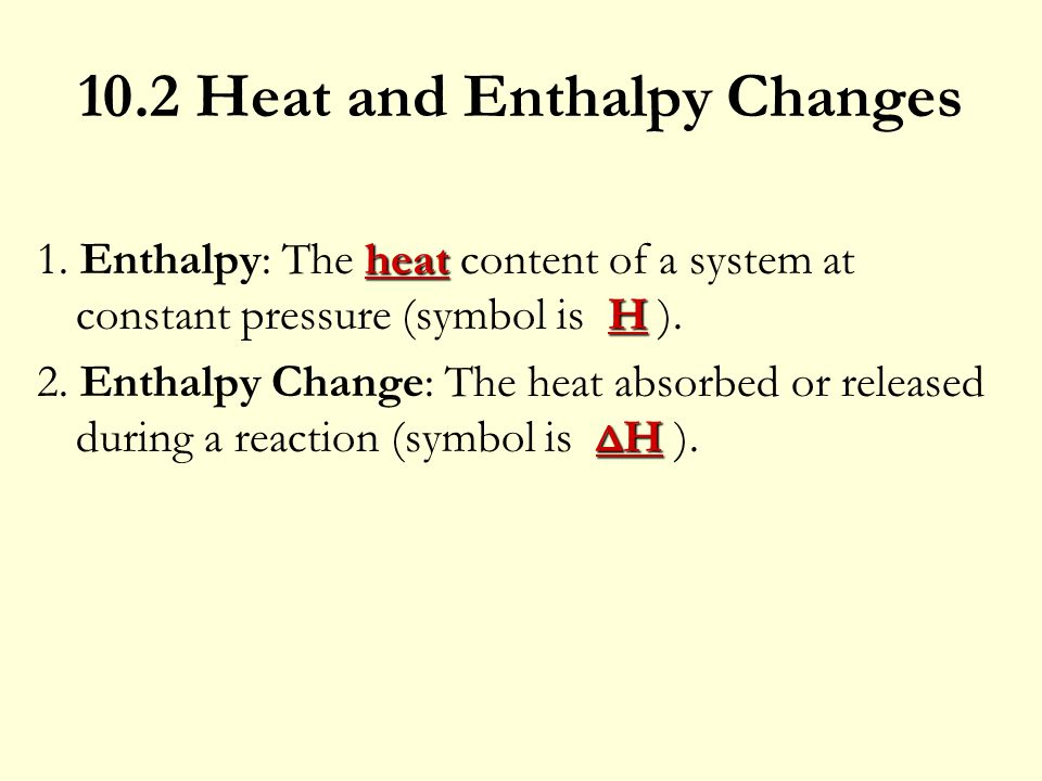 10.2 Heat and Enthalpy Changes