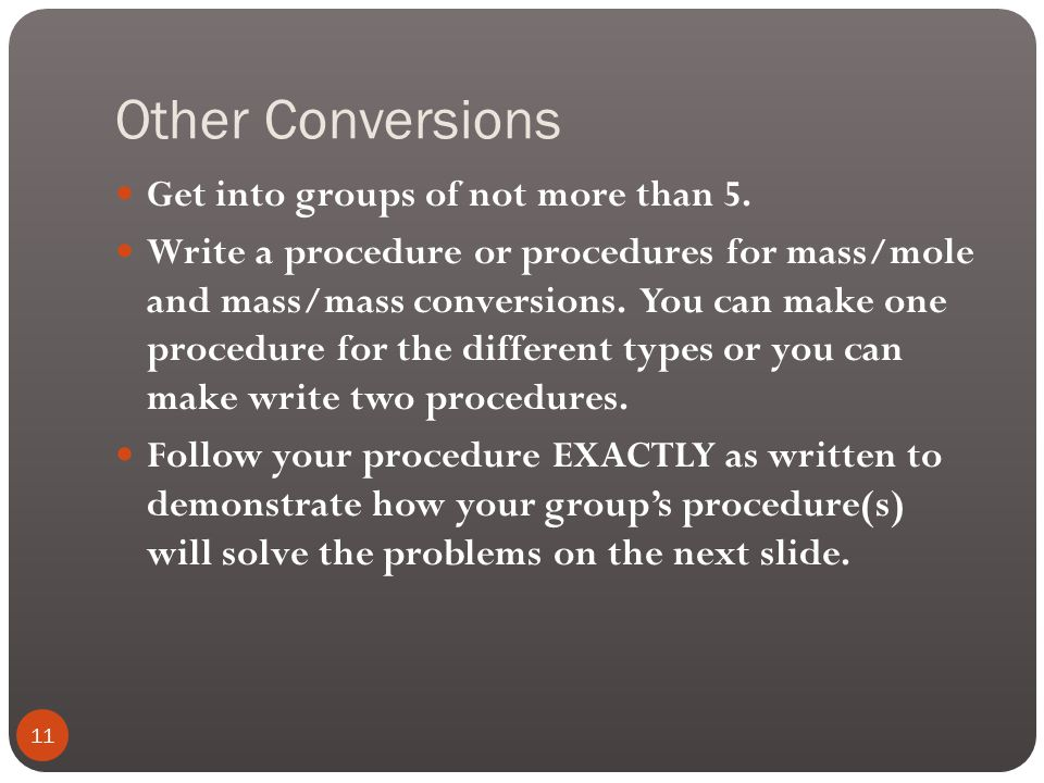 Other Conversions Get into groups of not more than 5.