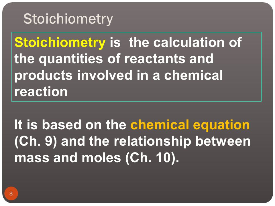 Stoichiometry Stoichiometry is the calculation of the quantities of reactants and products involved in a chemical reaction.