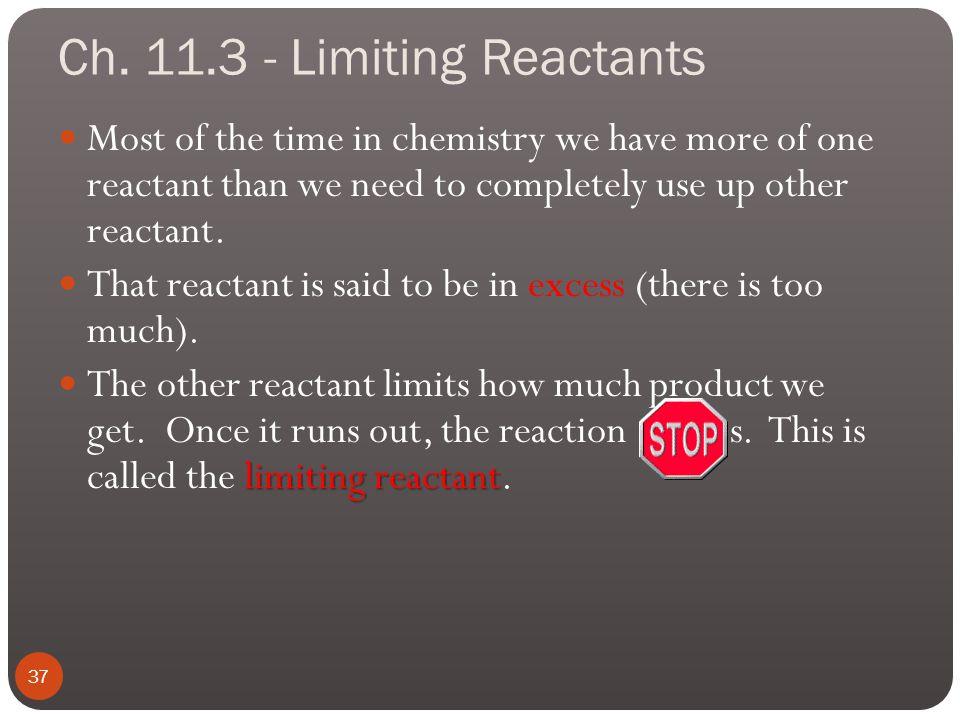 Ch. 11.3 - Limiting Reactants