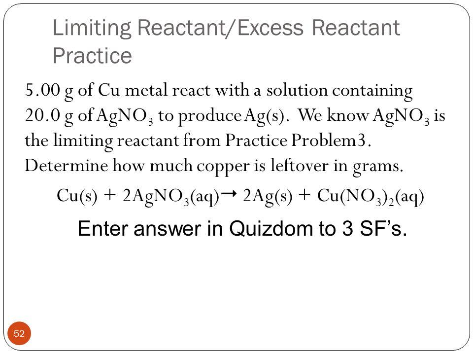 Limiting Reactant/Excess Reactant Practice