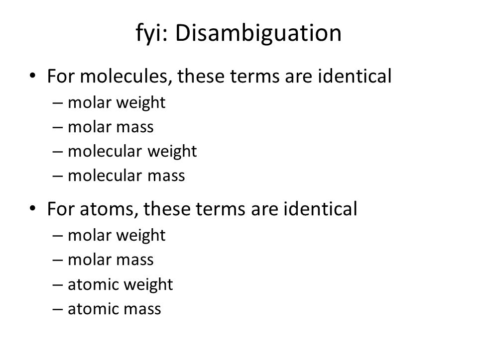 fyi: Disambiguation For molecules, these terms are identical