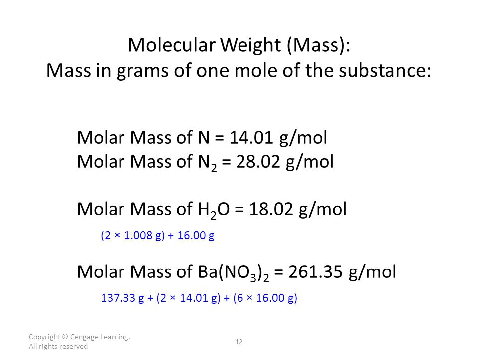 Molecular Weight (Mass): Mass in grams of one mole of the substance:
