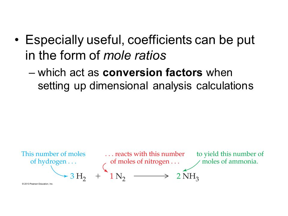 Especially useful, coefficients can be put in the form of mole ratios