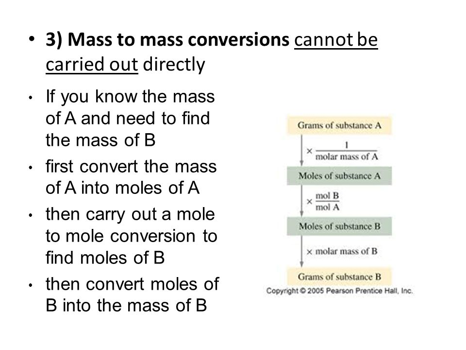 3) Mass to mass conversions cannot be carried out directly