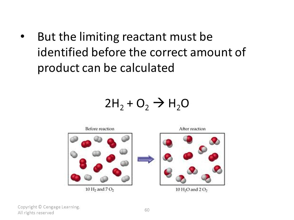 But the limiting reactant must be identified before the correct amount of product can be calculated