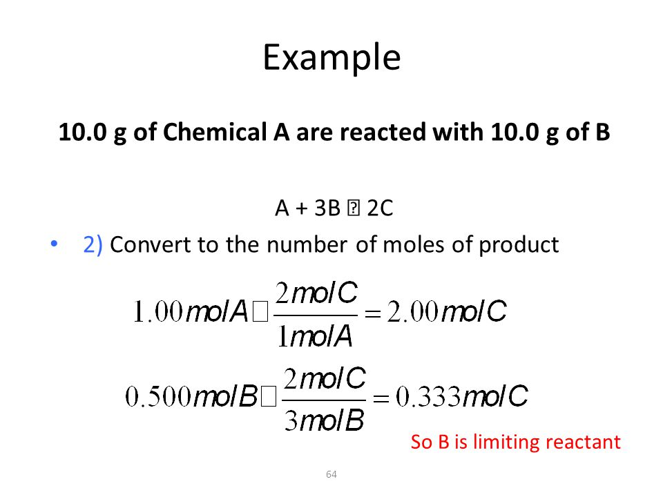 10.0 g of Chemical A are reacted with 10.0 g of B
