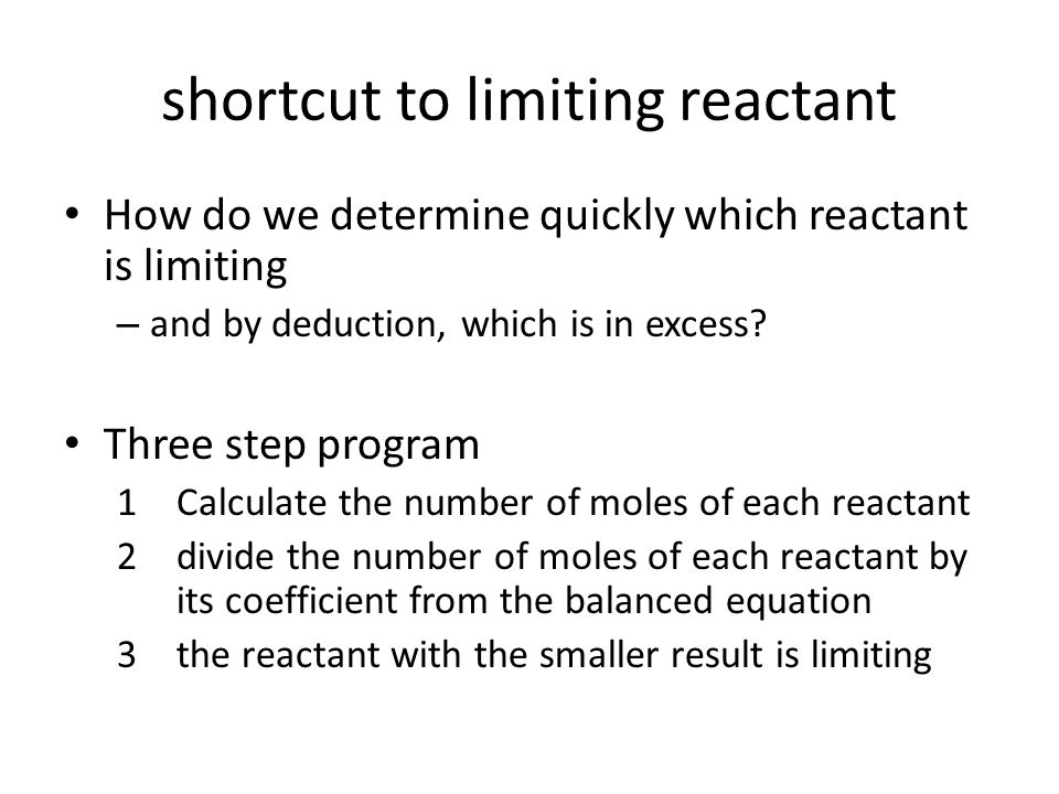 shortcut to limiting reactant