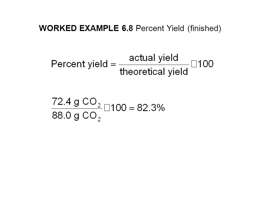WORKED EXAMPLE 6.8 Percent Yield (finished)