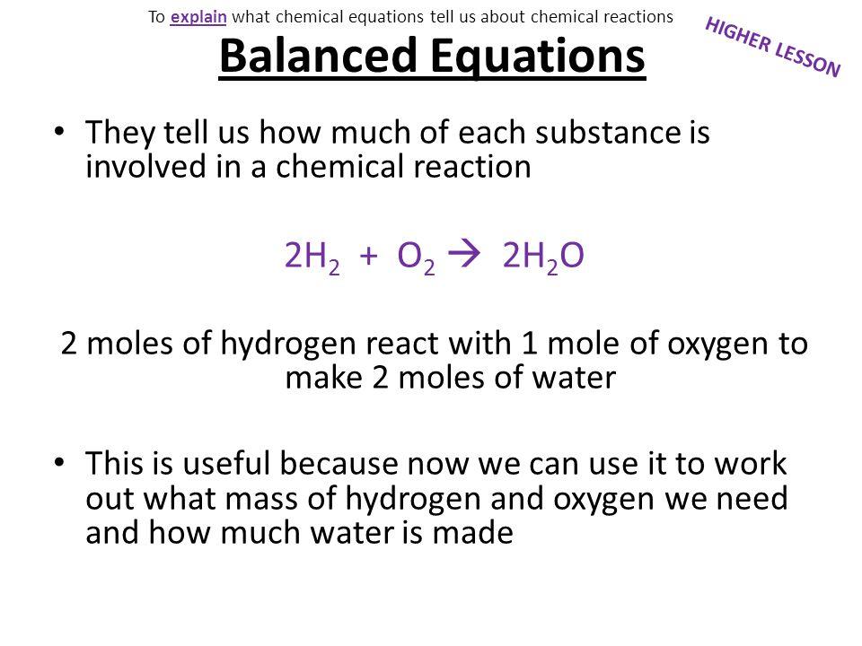 Balanced Equations 2H2 + O2  2H2O