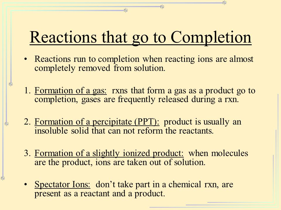 Reactions that go to Completion