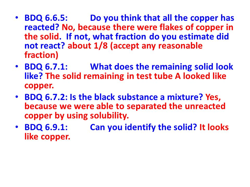 BDQ 6. 6. 5:. Do you think that all the copper has reacted