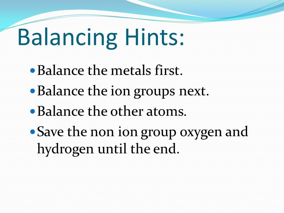 Balancing Hints: Balance the metals first.