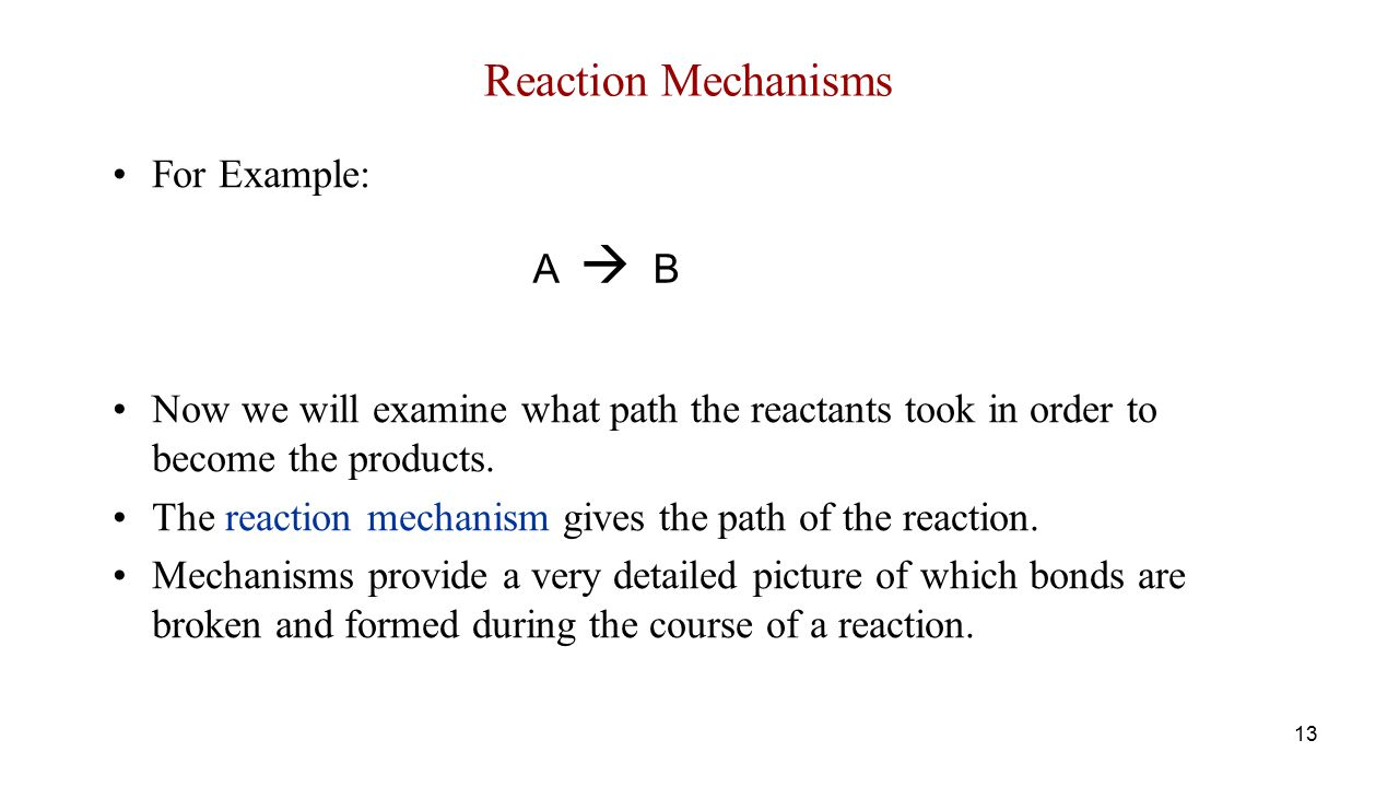 Reaction Mechanisms For Example: A  B