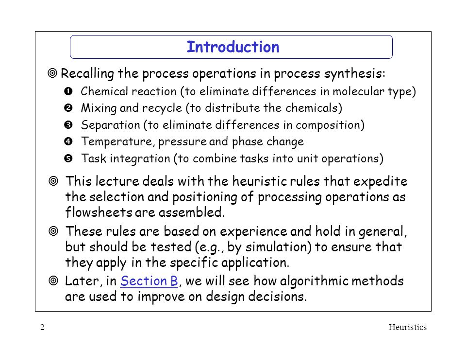 Introduction Recalling the process operations in process synthesis: