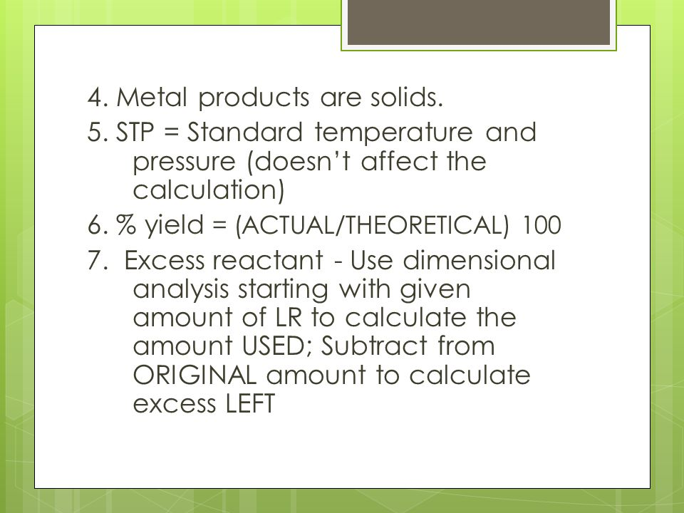 4. Metal products are solids.