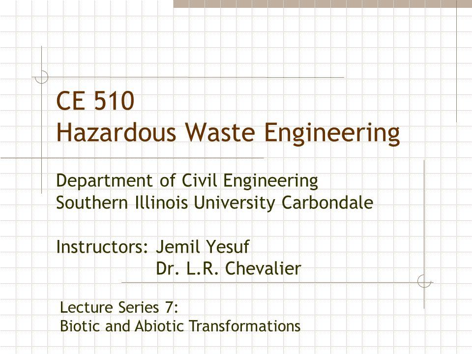 CE 510 Hazardous Waste Engineering