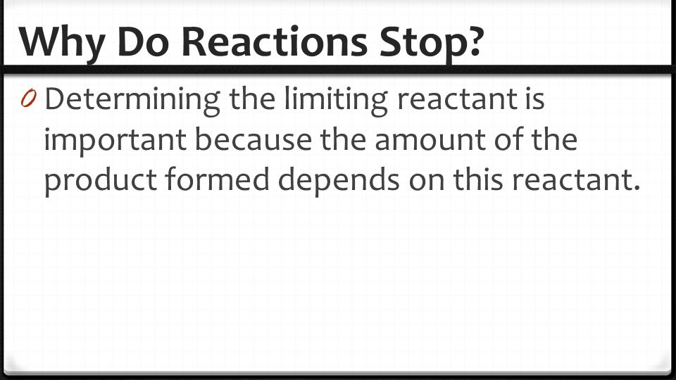 Why Do Reactions Stop.