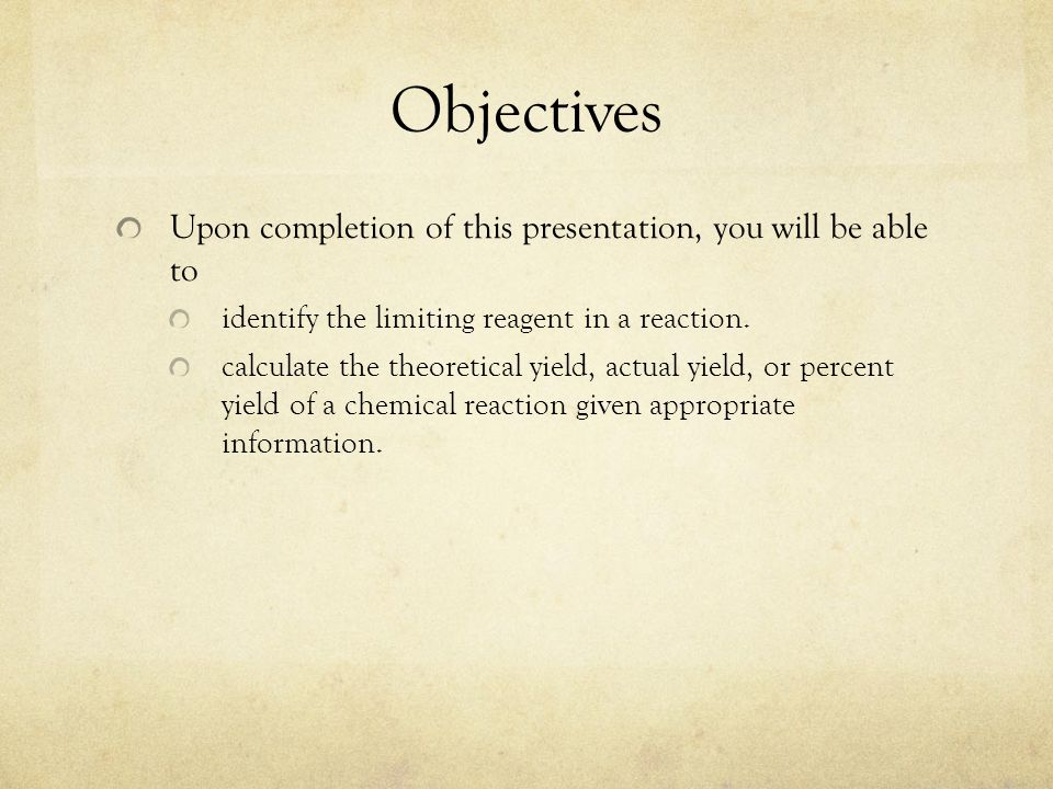 Objectives Upon completion of this presentation, you will be able to