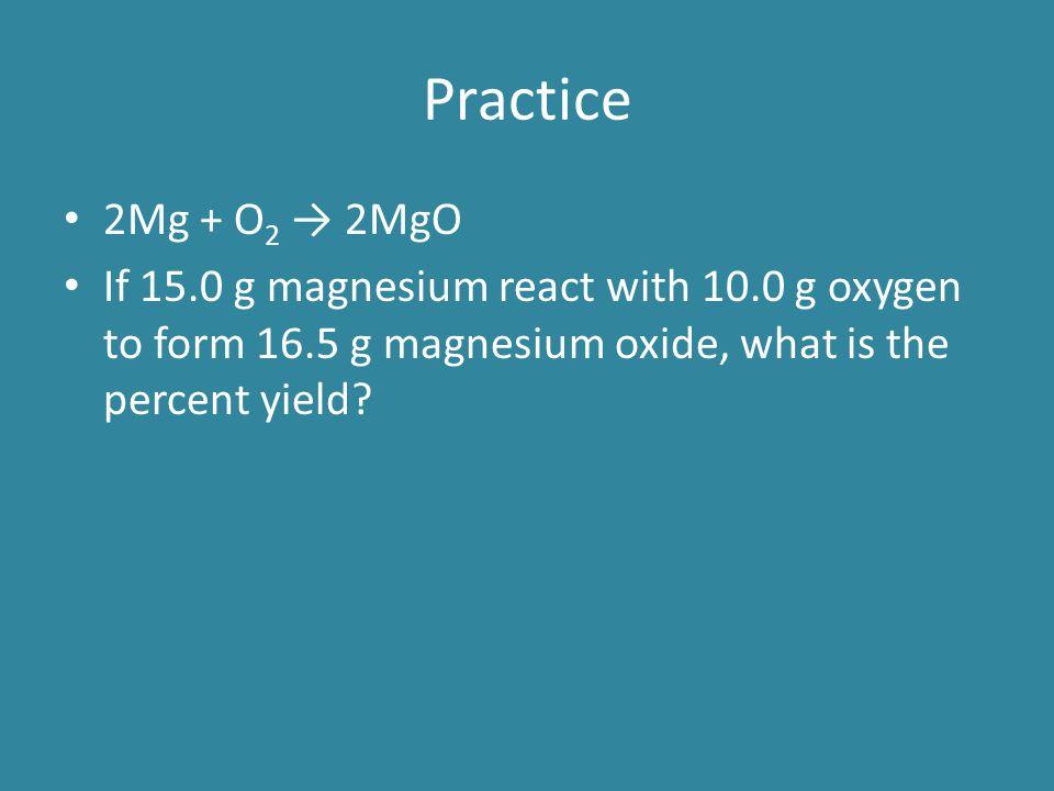 Practice 2Mg + O2 → 2MgO.