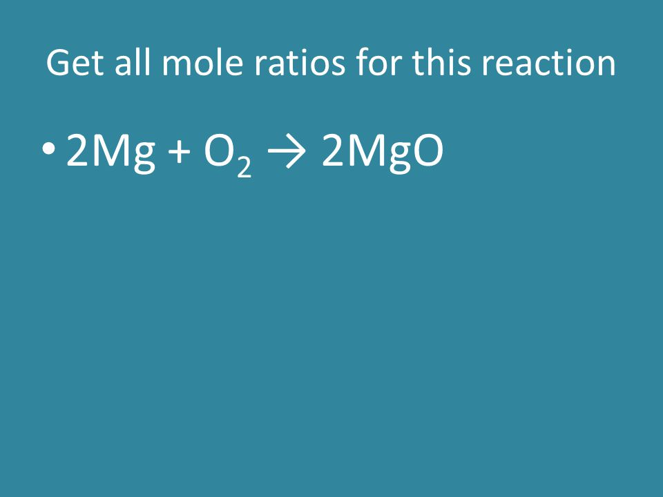 Get all mole ratios for this reaction
