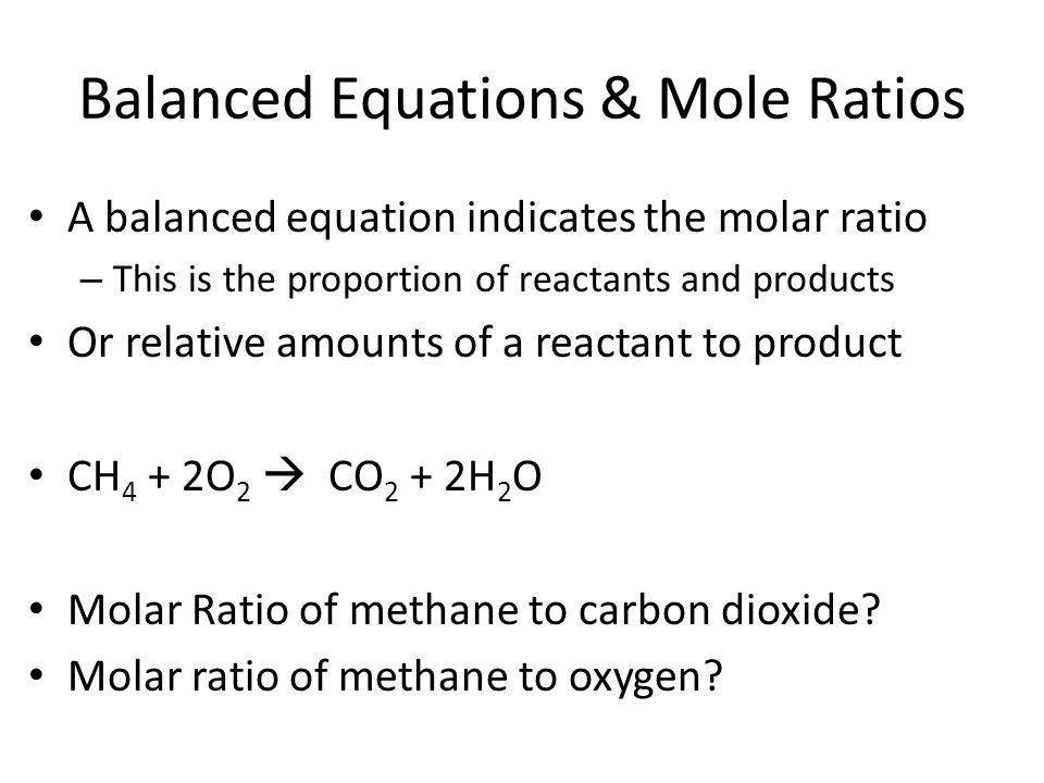 Balanced Equations & Mole Ratios