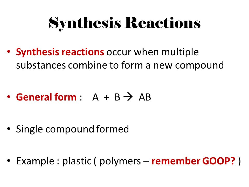 Synthesis Reactions Synthesis reactions occur when multiple substances combine to form a new compound.