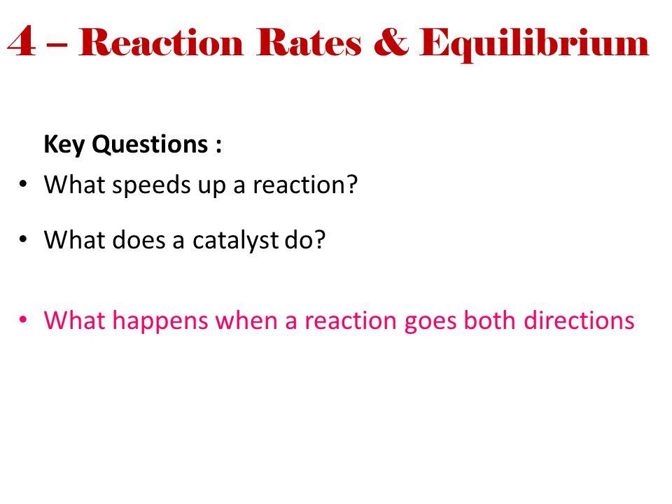 4 – Reaction Rates & Equilibrium