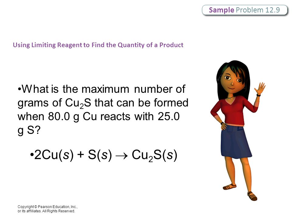 Sample Problem 12.9 Using Limiting Reagent to Find the Quantity of a Product.