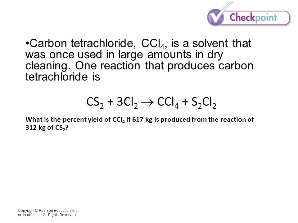 Carbon tetrachloride, CCl4, is a solvent that was once used in large amounts in dry cleaning. One reaction that produces carbon tetrachloride is