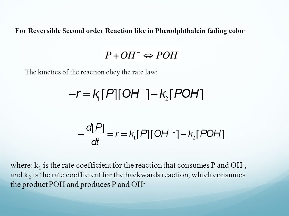 For Reversible Second order Reaction like in Phenolphthalein fading color
