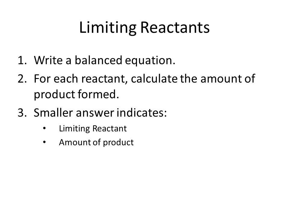 Limiting Reactants Write a balanced equation.