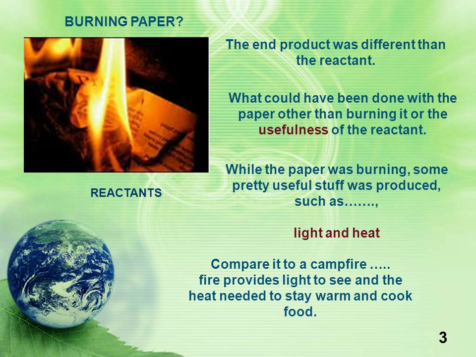 The end product was different than the reactant.