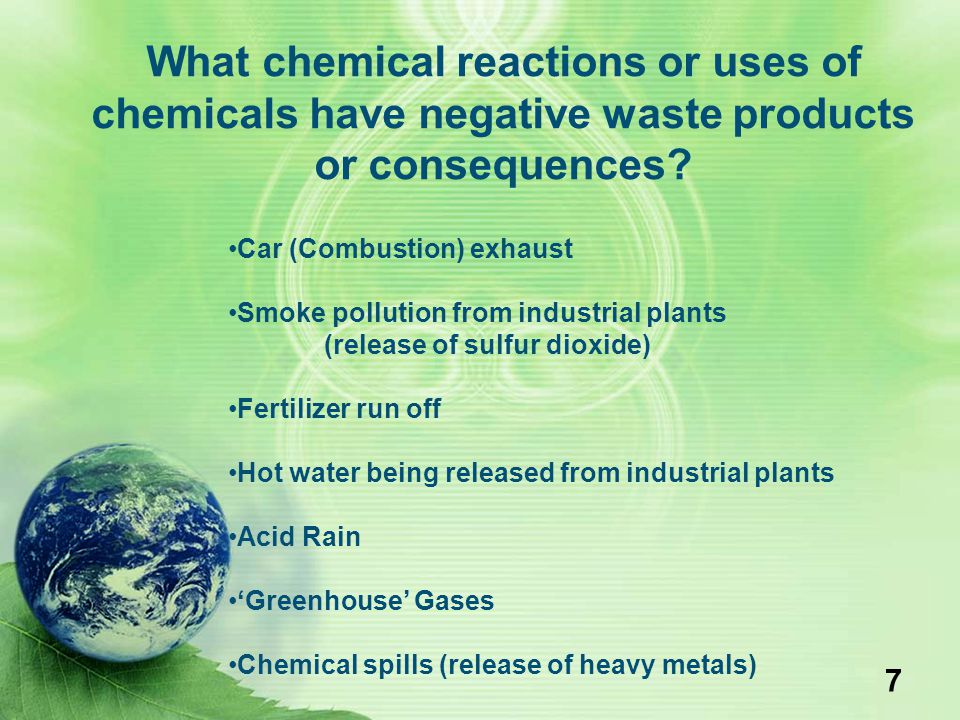 What chemical reactions or uses of chemicals have negative waste products or consequences