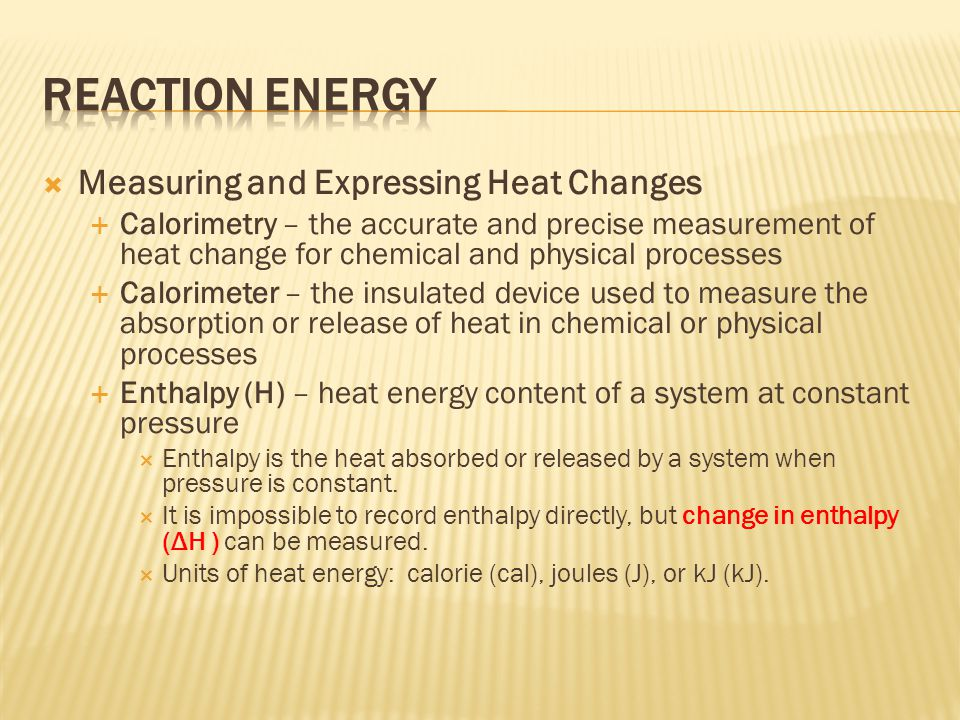 Reaction Energy Measuring and Expressing Heat Changes