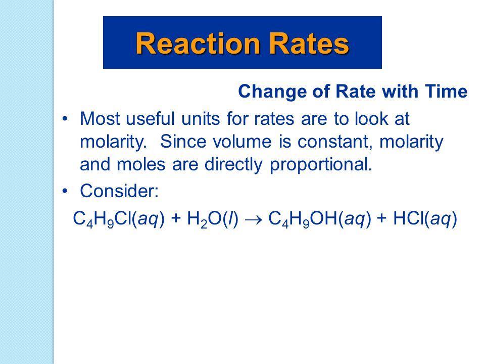 C4H9Cl(aq) + H2O(l)  C4H9OH(aq) + HCl(aq)