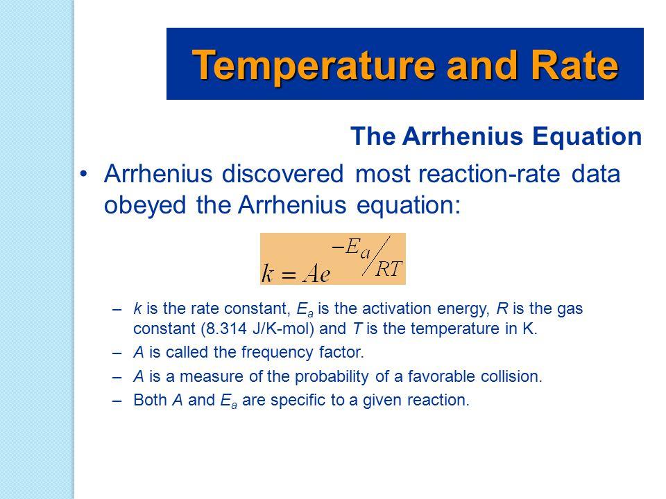Temperature and Rate The Arrhenius Equation