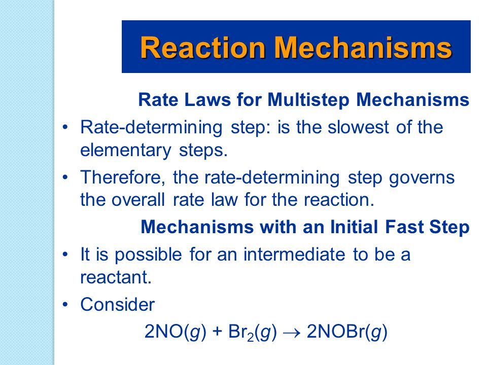 Reaction Mechanisms Rate Laws for Multistep Mechanisms