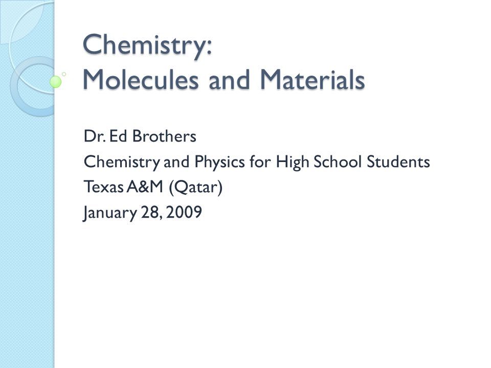 Chemistry: Molecules and Materials