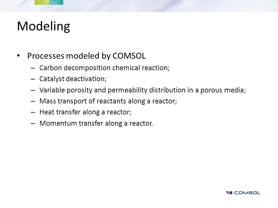 Modeling Processes modeled by COMSOL Processes modeled by COMSOL