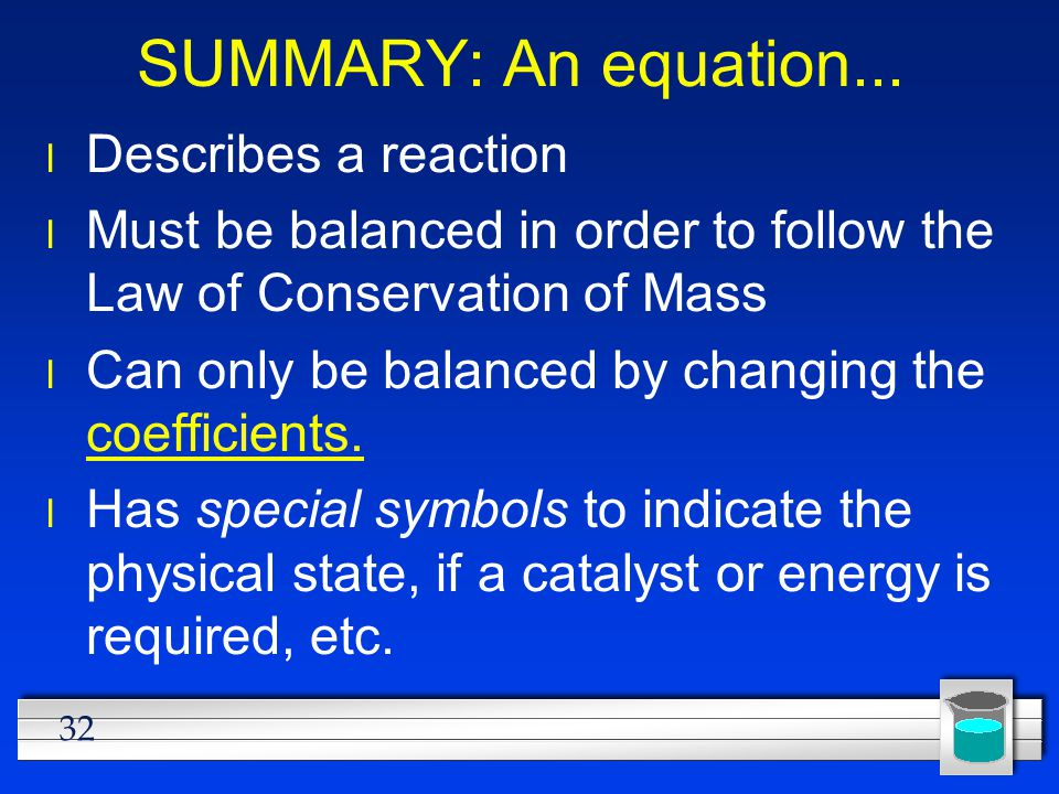 SUMMARY: An equation... Describes a reaction