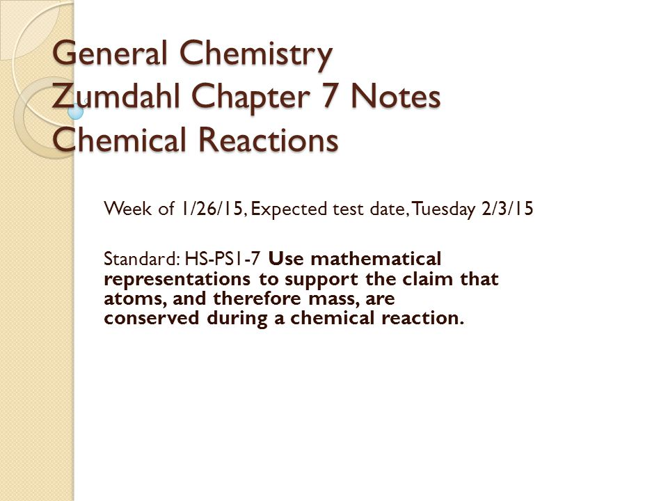 General Chemistry Zumdahl Chapter 7 Notes Chemical Reactions