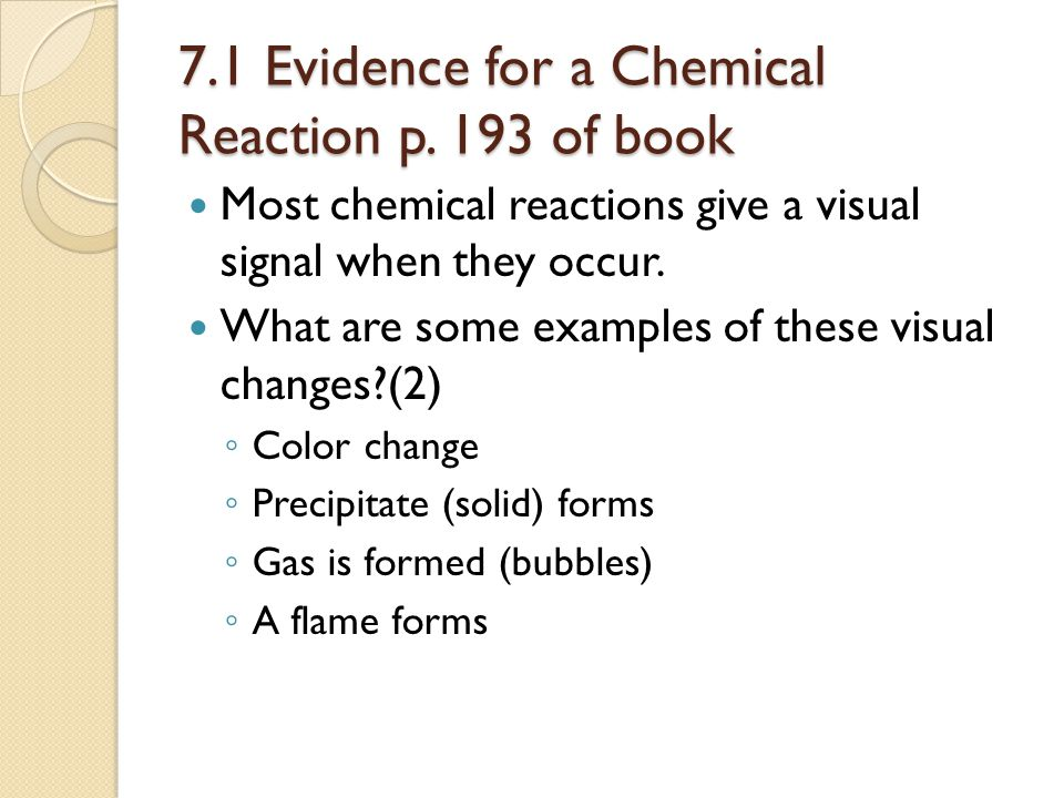 7.1 Evidence for a Chemical Reaction p. 193 of book