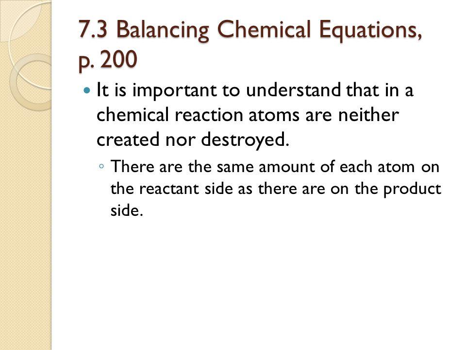 7.3 Balancing Chemical Equations, p. 200