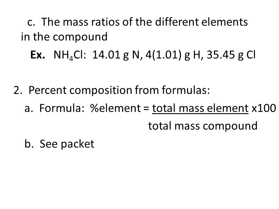 c. The mass ratios of the different elements in the compound Ex