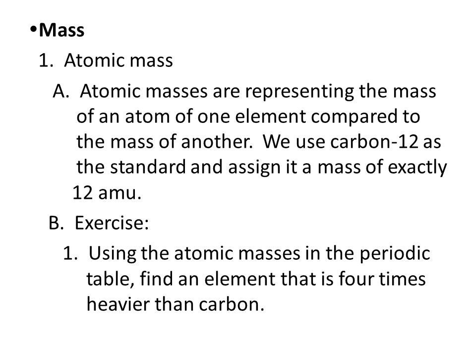 Mass 1. Atomic mass A.